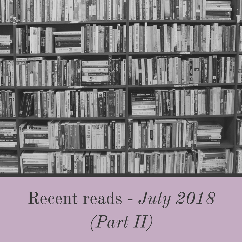 Recent reads – July 2018 (Part II)