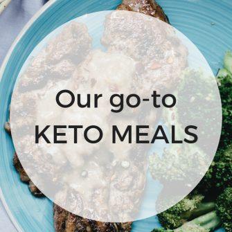 Our go-to keto meals