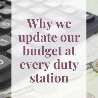Why we update our budget at every duty station