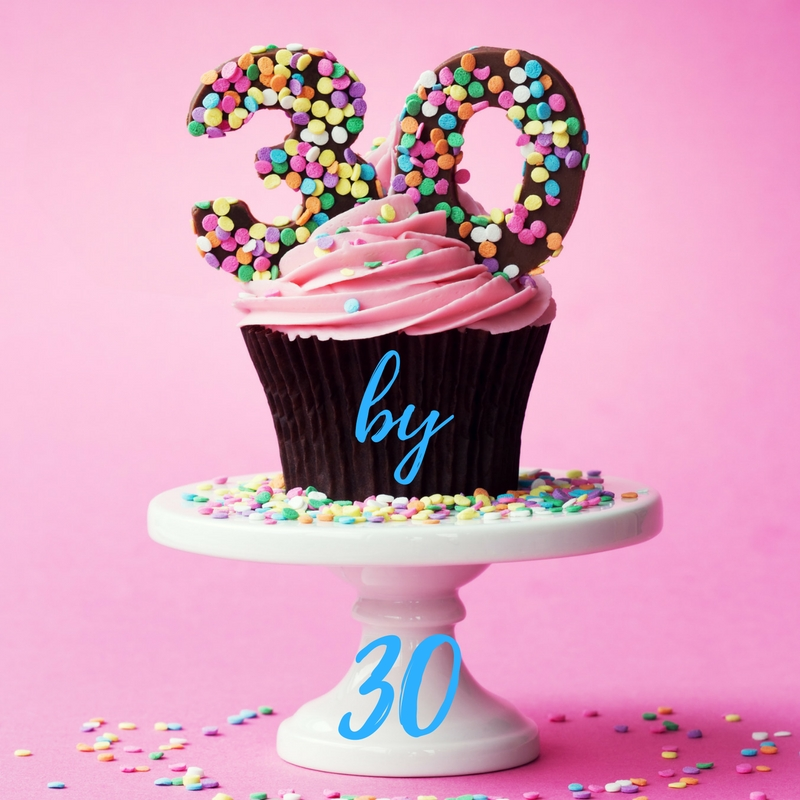 30 by 30: I'm 30!